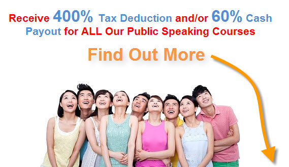Tax Deduction and Cash Payout for All Our Singapore Public Speaking Courses